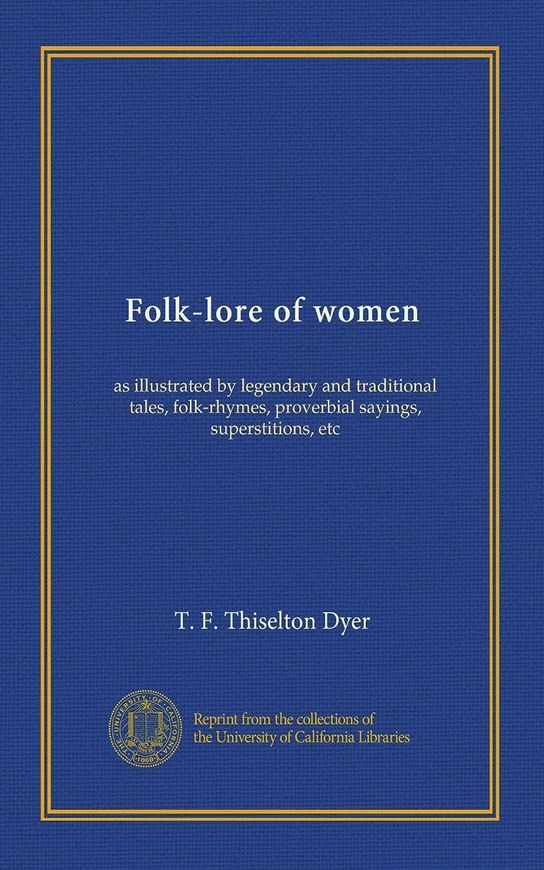 漁師クリア重くするFolk-lore of women: as illustrated by legendary and traditional tales, folk-rhymes, proverbial sayings, superstitions, etc