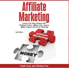 Affiliate Marketing: Launch a Six Figure Business with Clickbank Products, Affiliate Links, Amazon Affiliate Program, and ...