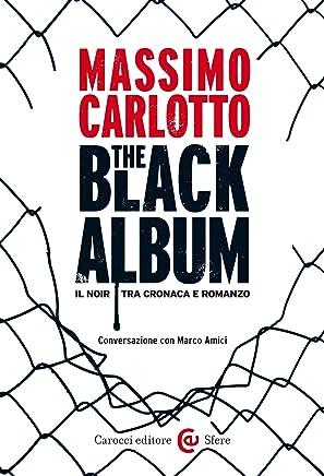 The Black Album: Il noir tra cronaca e romanzo (Le sfere Vol. 72)
