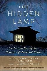 The Hidden Lamp: Stories from Twenty-Five Centuries of Awakened Women Kindle Edition