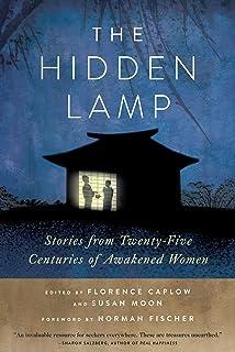 The Hidden Lamp: Stories from Twenty-Five Centuries of Awakened Women