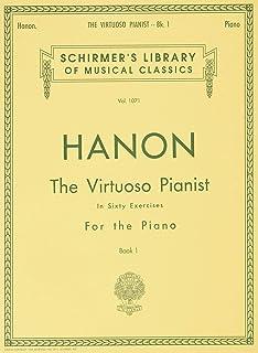 Virtuoso Pianist in 60 Exercises - Book 1: Piano Technique