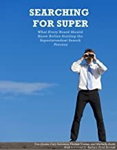 Searching for SUPER: What Every Board Should Know Before Starting the Superintendent Search Process