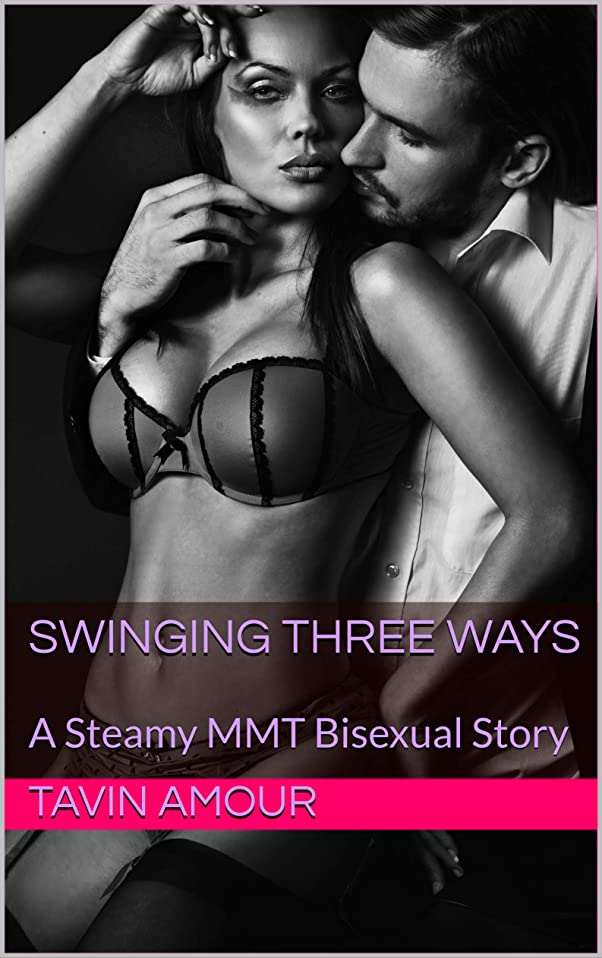 返還学校の先生哲学者Swinging Three Ways: A Steamy MMT Bisexual Story (English Edition)