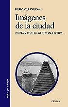 Imágenes de la ciudad: Poesía y cine, de Whitman a Lorca (Signo e imagen) (Spanish Edition)