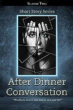After Dinner Conversation - Season Two: After Dinner Conversation Short Story Series