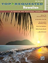 Top-Requested Hawaiian Sheet Music: 27 Popular and Traditional Favorites (Piano/Vocal/Guitar) (Top-Requested Sheet Music)
