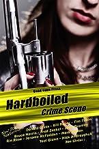 Hardboiled: Crime Scene: Dead Guns Press Presents A Dark Anthology of Crime Fiction at its Finest (Hardboiled Series by De...
