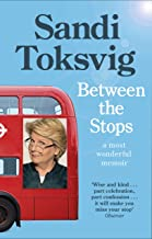 Between the Stops: The View of My Life from the Top of the Number 12 Bus: the long-awaited memoir from the star of QI and The Great British Bake Off (English Edition)