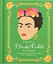 Pocket Frida Kahlo Wisdom (Pocket Wisdom): Inspirational quotes and wise words from a legendary icon