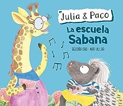 Julia & Paco: La escuela Sabana / Julia & Paco: The Savannah School (Spanish Edition)
