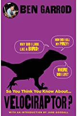 So You Think You Know About Velociraptor? (So You Think You Know About... Dinosaurs?) Kindle Edition
