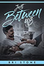 Just Between Us: A Friends to Lovers Romance (English Edition)
