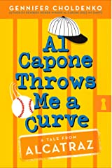 Al Capone Throws Me a Curve (Tales from Alcatraz Book 4) Kindle Edition