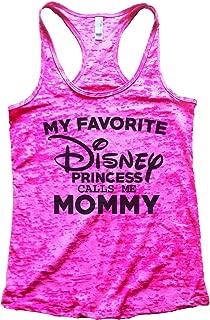 Women's Burnout My Favorite Disney Princess Calls Me Mommy Disney Princess Tank Top