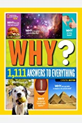 National Geographic Kids Why?: Over 1,111 Answers to Everything Hardcover