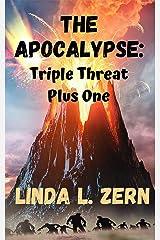 The Apocalypse: Triple Threat Plus One Kindle Edition