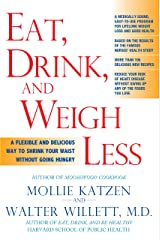 Eat, Drink, and Weigh Less: A Flexible and Delicious Way to Shrink Your Waist Without Going Hungry Kindle Edition