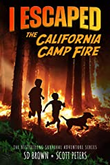 I Escaped The California Camp Fire: Survival Stories For Kids Kindle Edition