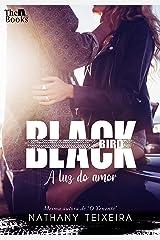 Black Bird - A luz do amor eBook Kindle