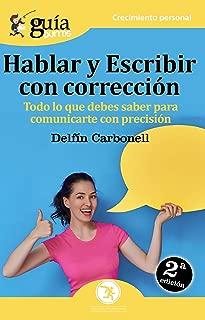 GuíaBurros Hablar y Escribir con corrección: Todo lo que debes saber para comunicarte con precisión (Spanish Edition)