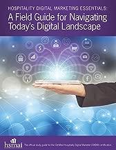 Hospitality Digital Marketing Essentials: A Field Guide for Navigating Today's Digital Landscape