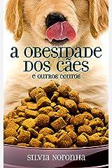 A obesidade dos cães e outros contos eBook Kindle