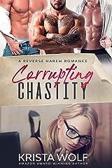 Corrupting Chastity - A Reverse Harem Romance Kindle Edition