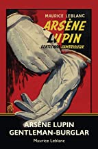 Arsène Lupin, Gentleman-Burglar (Warbler Classics Annotated Edition)