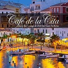 Café De La Cita, Vol. 3 (Jazzy Bar Lounge & Chill Out Tunes to Relax)