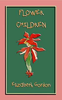 FLOWER CHILDREN - an illustrated children's book about flowers: Over 80 fun color illustrations to teach your children the names of flowers