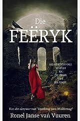 Die Feëryk (Feëverhale Book 1) (Afrikaans Edition) Kindle Edition