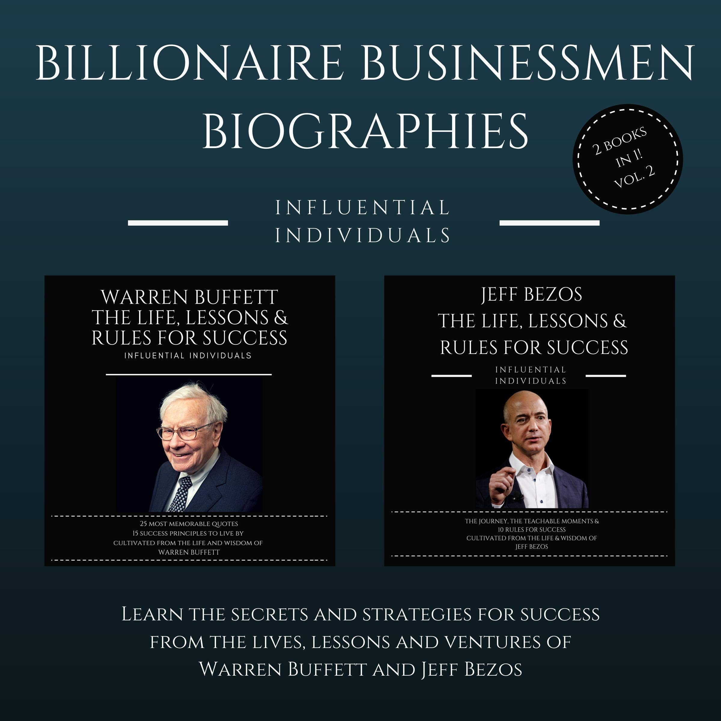 Billionaire Businessmen Biographies: 2 books in 1! (Vol. 2): Warren Buffett: The Life, Lessons & Rules for Success and Jeff Bezos: The Life, Lessons & Rules for Success