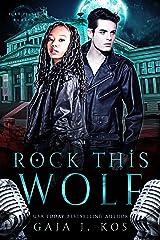 Rock This Wolf: A Rockstar Urban Fantasy Romance (ICRA Files: Berlin Book 1) Kindle Edition