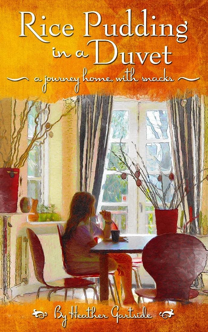 まさに石独立Rice Pudding In A Duvet: a journey home with snacks (English Edition)