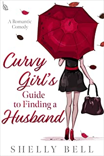 Curvy Girl's Guide to Finding a Husband: A Romantic Comedy