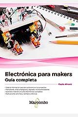 Electrónica para makers: Guía completa (Spanish Edition) Kindle Edition