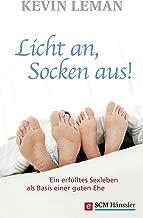 Licht an, Socken aus!: Ein erfülltes Sexleben als Basis einer guten Ehe (Edition Trobisch) (German Edition)