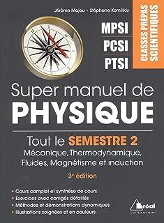 Super manuel de physique semestre 2 : Classes prépas scientifiques MPSI-PCSI-PTSI