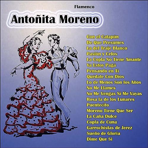 Flamenco: Antoñita Moreno by Antoñita Moreno on Amazon Music ...