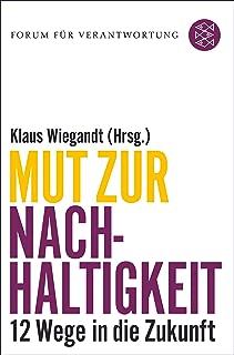 Mut zur Nachhaltigkeit: 12 Wege in die Zukunft (German Edition)
