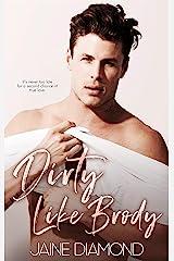 Dirty Like Brody: A Dirty Rockstar Romance (Dirty, Book 2) Kindle Edition
