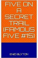 Five on a Secret Trail (Famous Five #15) Kindle Edition