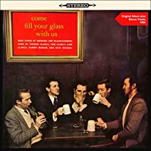 Come Fill Your Glass with Us - Irish Songs of Drinking and Blackguarding (Original Soundtrack Plus Bonus Tracks 1959)