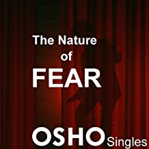 The Nature of Fear: Fear Is Nothing But Absence of Love