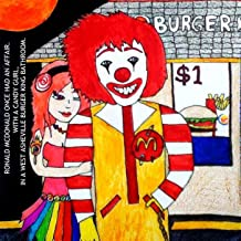 Ronald McDonald Once Had an Affair. With a Candy Gurl, in a West Asheville Burger King Bathroom. (feat. Sound&Stereo) [Explicit]