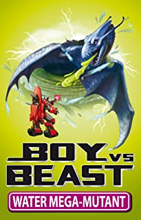 Boy Vs Beast 15: Water Mega-Mutant