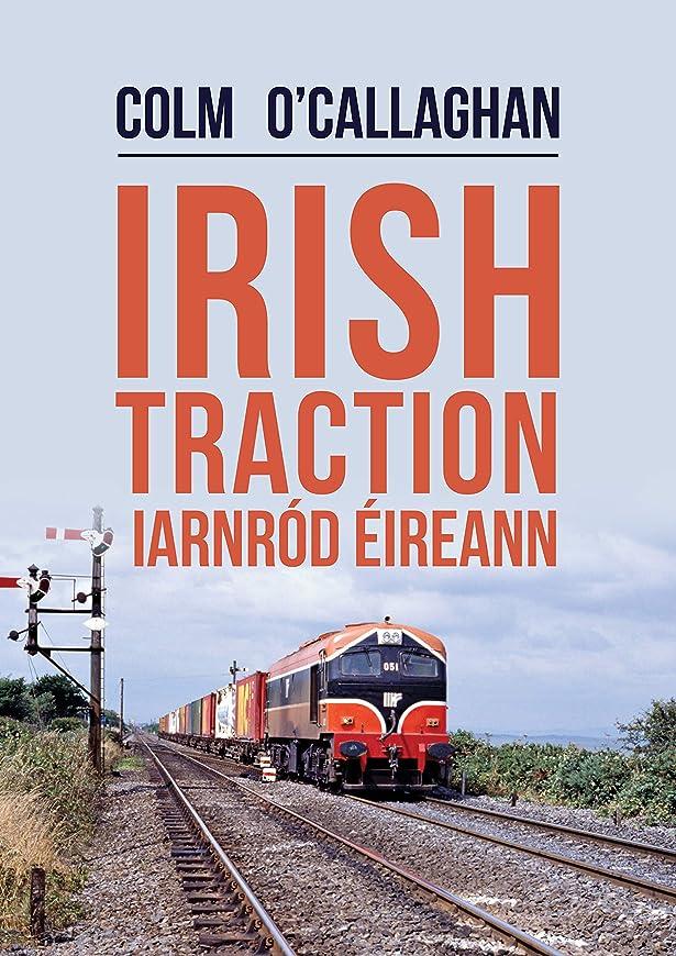 生き残りすみませんレンドIrish Traction: Iarnród éireann (English Edition)