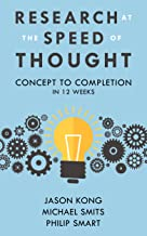 Research at the Speed of Thought: Concept to Completion in 12 weeks (English Edition)