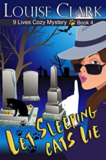 Let Sleeping Cats Lie (The 9 Lives Cozy Mystery Series, Book 4): Cozy Animal Mysteries (English Edition)